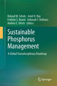Sustainable Phosphorus Management – A Global Transdsiciplinary Roadmap